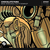 Make 'M Bounce / Put It Down EP von Chocolate Puma