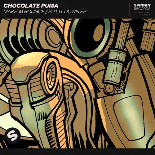 Make 'M Bounce / Put It Down EP von Chocolate Puma