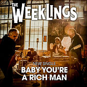 Baby You're a Rich Man by Weeklings