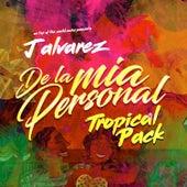 De la Mia Personal (Tropical Pack) by J. Alvarez