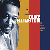 Never No Lament: Blanton-Webster Band von Duke Ellington