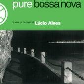 Pure Bossa Nova by Lucio Alves