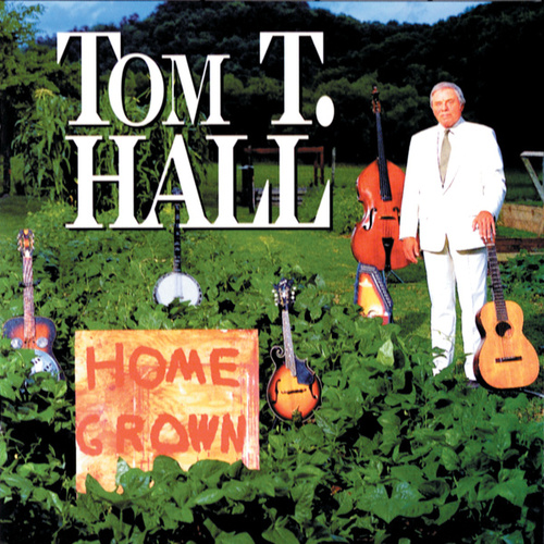 Home Grown by Tom T. Hall