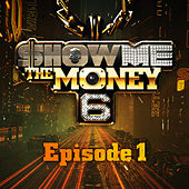 Show Me the Money 6 Episode 1 by Various Artists
