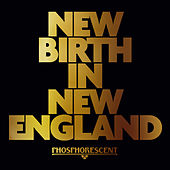 New Birth in New England by Phosphorescent