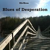 Blues of Desperation by R2JBros