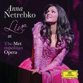 Anna Netrebko - Live At The Metropolitan Opera by Anna Netrebko