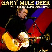 Gary Mule Deer With the Duck and Cover Band by Gary Mule Deer