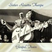 Gospel Train (Remastered 2018) van Sister Rosetta Tharpe