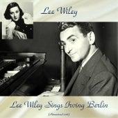 Lee Wiley Sings Irving Berlin (Remastered 2018) by Lee Wiley
