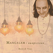 Mangalam: Auspicious by Manish Vyas