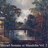 Mozart Sonatas at Mandolin Vol. 2 by Mark Delisle