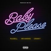 Baby Please (feat. Nik Makino & Crakky) by Russell