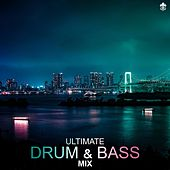Ultimate Drum & Bass Mix de Various Artists