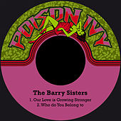 Our Love Is Growing Stronger by Barry Sisters