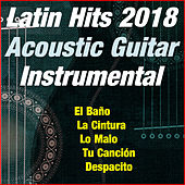 Latin Hits 2018 (Acoustic Guitar) (Instrumental) de Antonio De Lucena