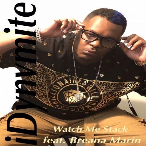 Watch Me Stack (feat. Breana Marin) de iDynvmite