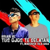 Tus Ojos te Delatan by Brian BL