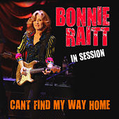 Bonnie Raitt  In Session - Can't Find My Way Home by Bonnie Raitt