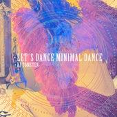 Lets Dance Minimal Dance by Dj tomsten
