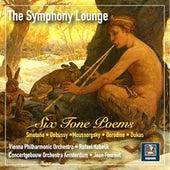 The Symphony Lounge, Vol. 1: 6 Tone Poems – Smetana, Debussy, Mussorgsky, Borodin & Dukas by Various Artists