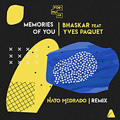 Memories of You (Nato Medrado Remix) by Bhaskar