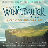 The Wingfeather Saga: A Crow for the Carriage (Animated Short Film Soundtrack) by Various Artists