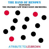 A Tribute to Les Brown de Band of Renown