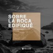 Sobre la Roca Edifiqué (En Vivo) [feat. Jason Upton] by Mi  Sion