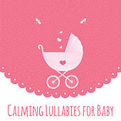 Calming Lullabies for Baby von Rockabye Lullaby
