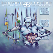 Electronic Saviors: Industrial Music To Cure Cancer by Various Artists