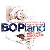 Bopland: The Legendary Elks Club Concert, L.A. 1947 by Dexter Gordon