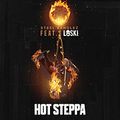 Hot Steppa (feat. Loski) by Steel Banglez