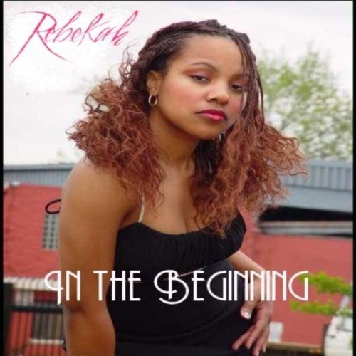 In The Beginning by Rebekah