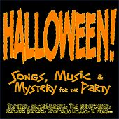 Halloween! Songs, Music & Mystery for the Party (Thriller, Ghostbusters, the Nutcracker, Carmina Burana, Profondo Rosso, X Files...) by Various Artists