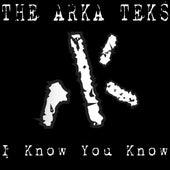 I Know You Know by Arkateks