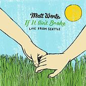 If It Ain't Broke: Live From Seattle by Matt Wertz