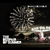 The Despair of Summer de Danny Gochnour