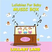 Lullabies for Baby - Music Box by Lullaby Land