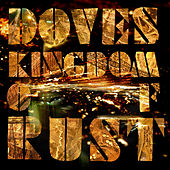Kingdom Of Rust von Doves