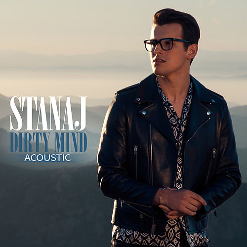 Dirty Mind (Acoustic) by Stanaj