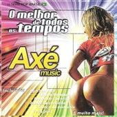 Axé Music - O Melhor de Todos os Tempos de Os Cantores da Noite