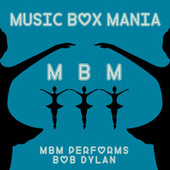 Music Box Versions of Bob Dylan by Music Box Mania
