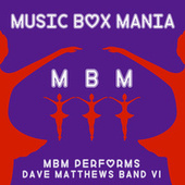 Music Box Versions of Dave Matthews Band by Music Box Mania
