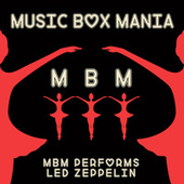 Music Box Versions of Led Zeppelin by Music Box Mania