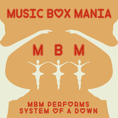 Music Box Versions of System of a Down by Music Box Mania