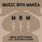 Music Box Versions of Zac Brown Band by Music Box Mania