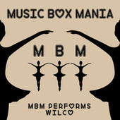Music Box Versions of Wilco by Music Box Mania