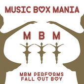Music Box Versions of Fall Out Boy by Music Box Mania