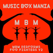 Music Box Versions of Foo Fighters, Vol. 2 by Music Box Mania